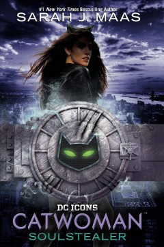 Catwoman : Soulstealer - Sarah J Maas