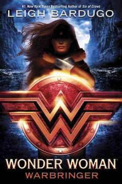 Wonder Woman : Warbringer - Leigh Bardugo