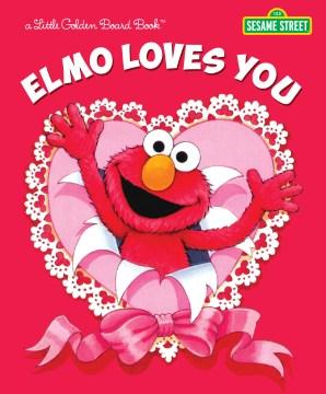 Elmo loves you - Sarah Albee