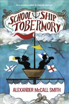 School Ship Tobermory - Alexander McCall Smith