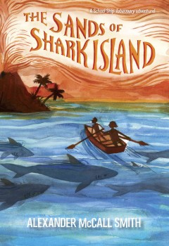 The sands of Shark Island - Alexander McCall Smith