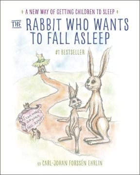 The rabbit who wants to fall asleep : a new way of getting children to sleep - Carl-Johan Forssen Ehrlin