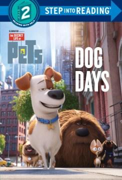 The secret life of pets. Dog days - Andrea Posner-Sanchez