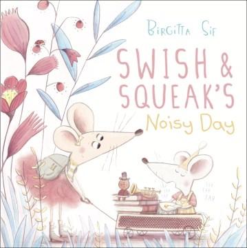 Swish & Squeak's noisy day - Birgitta Sif