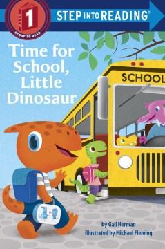 Time for school, Little Dinosaur - Gail Herman