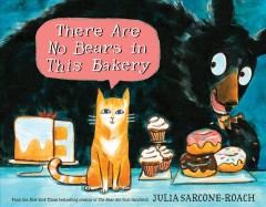 There are no bears in this bakery - Julia Sarcone-Roach