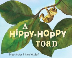 A hippy-hoppy toad - Peggy Archer