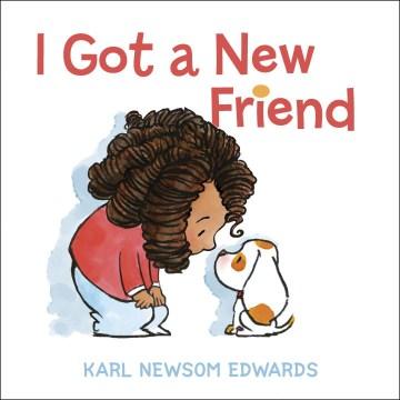 I got a new friend - Karl Edwards