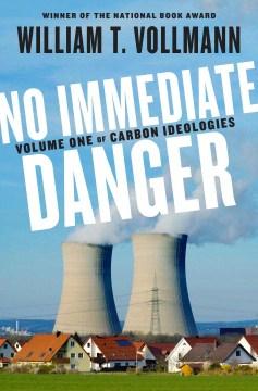 No Immediate Danger - William T Vollmann