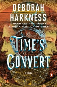 Time's Convert A Novel : - Deborah Harkness