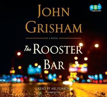 The Rooster Bar : a novel - John Grisham