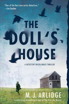 The doll's house : a Detective Helen Grace thriller - M. J Arlidge