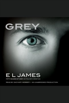 Grey : Fifty Shades of Grey as Told by Christian. E L James. - E L James