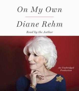 On my own - Diane Rehm