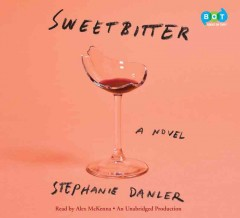 Sweetbitter : a novel - Stephanie Danler
