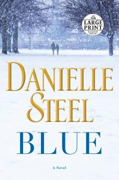 Blue : a novel - Danielle Steel