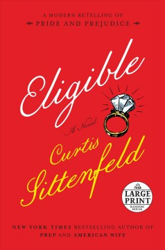 Eligible : a modern retelling of Pride and prejudice - Curtis Sittenfeld
