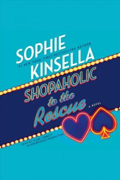 Shopaholic to the rescue : A Novel. Sophie Kinsella. - Sophie Kinsella