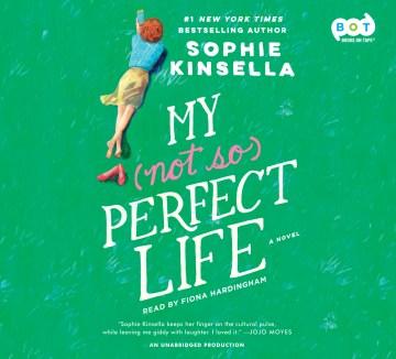 My not so perfect life : a novel - Sophie Kinsella
