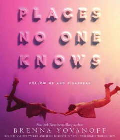 Places no one knows - Brenna Yovanoff