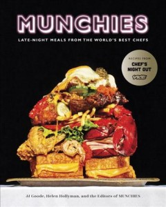 Munchies : Late-Night Meals from the World's Best Chefs - J. J.; Hollyman Goode