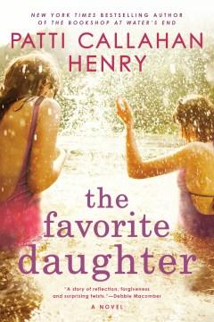 Favorite Daughter - Patti Callahan Henry