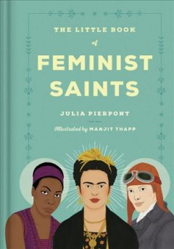 Little Book of Feminist Saints - Julia; Thapp Pierpont