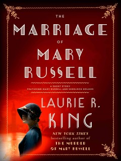 The marriage of Mary Russell : a short story featuring Mary Russell and Sherlock Holmes - Laurie R King