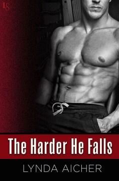 The harder he falls - Lynda Aicher