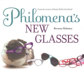 Philomena's New Glasses - Brenna; Kennedy Maloney