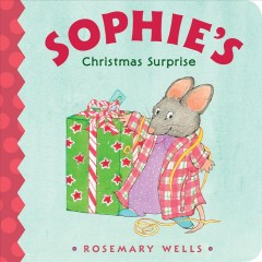 Sophie's Christmas surprise - Rosemary Wells
