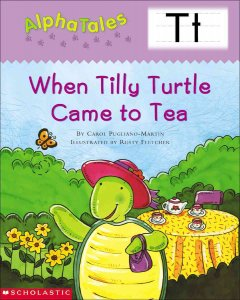 When Tilly Turtle came to tea - Carol Pugliano