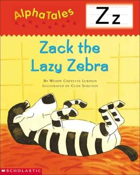 Zack the lazy zebra - Wendy Cheyette Lewison