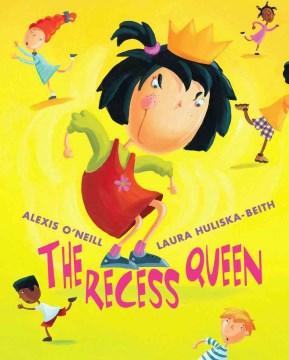 The Recess Queen - Alexis O'Neill
