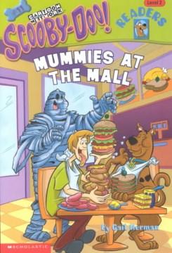 Scooby-Doo! : Mummies at the mall - Gail Herman