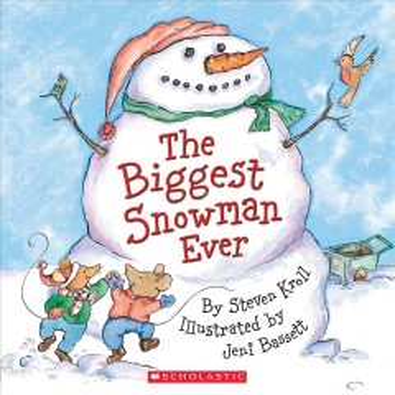 The biggest snowman ever - Steven Kroll