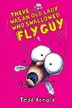 There was an old lady who swallowed Fly Guy - Tedd Arnold