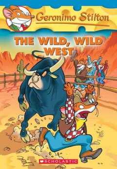 Geronimo Stilton. Book 21, The wild, wild west