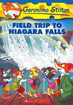 Geronimo Stilton. Book 24, Field trip to Niagara Falls