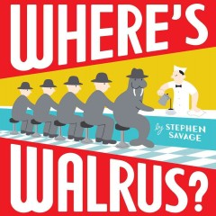Where's Walrus? / by Stephen Savage - Stephen Savage