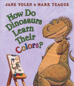 How do dinosaurs learn their colors? - Jane Yolen