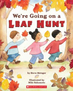 We're going on a leaf hunt - Steve Metzger