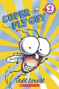 Super Fly Guy - Tedd Arnold