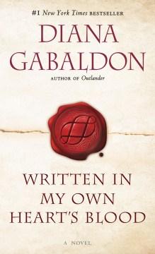 Written in my own heart's blood : a novel - Diana Gabaldon