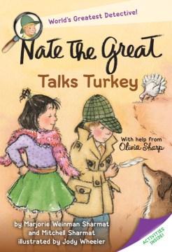 Nate the Great talks turkey : with help from Olivia Sharp - Marjorie Weinman Sharmat