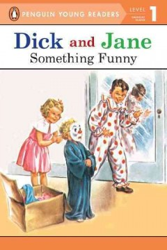 Dick and Jane : Something funny.