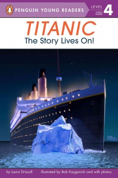 Titanic : the story lives on! - Laura Driscoll