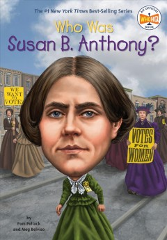 Who was Susan B. Anthony? - Pam Pollack