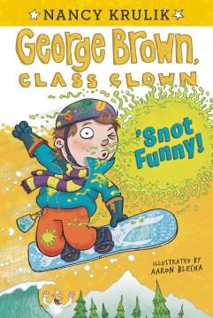 Snot funny! - Nancy E Krulik