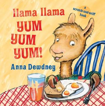 Llama Llama yum yum yum! - Anna Dewdney
